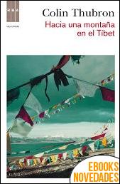 Hacia una montaña en el tibet de Colin Thubron