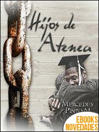 Hijos de Atenea de Mercedes Pinto Maldonado
