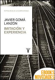 Imitación y experiencia de Javier Gomá Lanzón