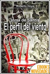 Inma de Santis. El perfil del viento de Roberto Hoya
