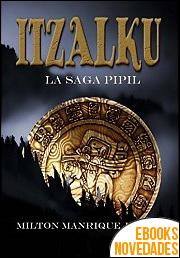 Itzalku La Saga Pipil de Milton Manrique Juarez