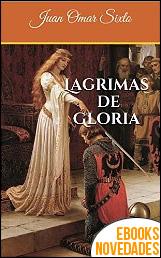 Lágrimas de Gloria de Juan Omar Sixto
