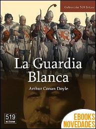 La Guardia Blanca de Arthur Conan Doyle