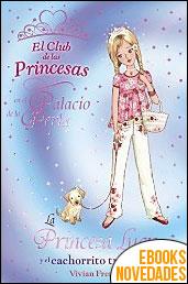 La Princesa Lucy y el cachorrito travieso (El Club de las Princesas) de Vivian French