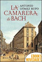 La camarera de Bach de Antonio Gómez Rufo