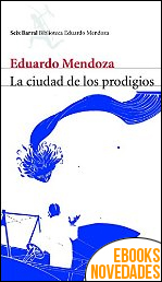La ciudad de los prodigios de Eduardo Mendoza Garrriga