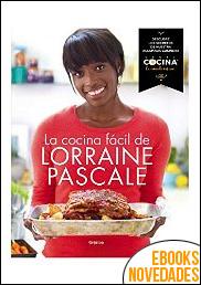 La cocina fácil de Lorraine Pascale de Lorraine Pascale