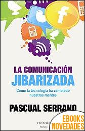 La comunicación jibarizada de Pascual Serrano