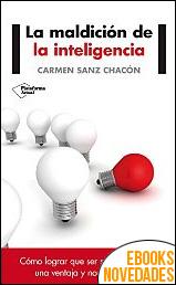 La maldición de la inteligencia de Carmen Sanz Chacón