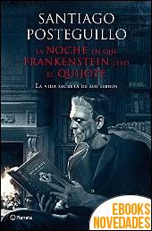 La noche en que Frankenstein leyó el Quijote de Santiago Posteguillo