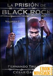 La prisión de Black Rock. Volumen 4 de César García Muñoz y Fernando Trujillo Sanz