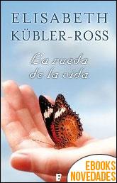 La rueda de la vida de Elisabeth Kübler-Ross