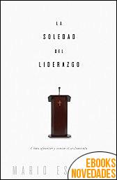 La soledad del liderazgo de Mario Escobar