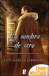 La sombra de otro de Luis García Jambrina