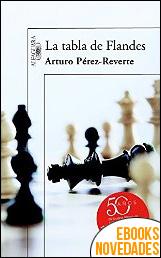 La tabla de Flandes de Arturo Pérez-Reverte