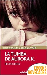 La tumba de Aurora K. de Pedro Riera