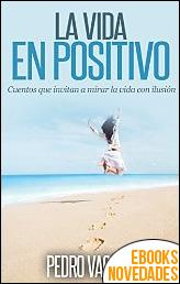 La vida en positivo de Pedro Vaquero
