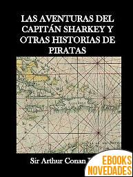 Las aventuras del Capitán Sharkey y otras historias de piratas de Sir Arthur Conan Doyle