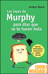 Las leyes de Murphy para días que se te hacen bola de Arthur Bloch