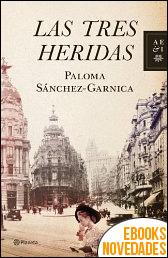 Las tres heridas de Paloma Sánchez-Garnica
