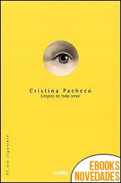 Limpios de todo amor de Cristina Pacheco