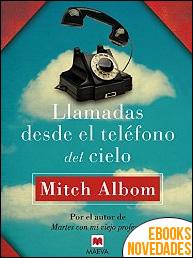 Llamadas desde el teléfono del cielo de Mitch Albom