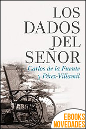 Los dados del Señor de Carlos de la Fuente y Pérez-Villamil