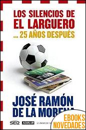 Los silencios de El Larguero... 25 años después de José Ramón de la Morena