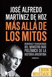Más allá de los mitos de José Alfredo Martínez de Hoz