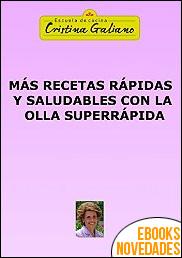 Más recetas rápidas y saludables con la olla superrápida de Cristina Galiano
