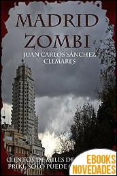 Madrid zombi de Juan Carlos Sánchez Clemares