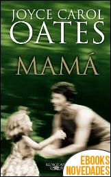 Mamá de Joyce Carol Oates
