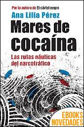 Mares de cocaína de Ana Lilia Pérez