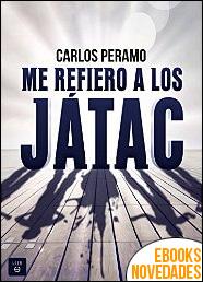 Me refiero a los Játac de Carlos Peramo