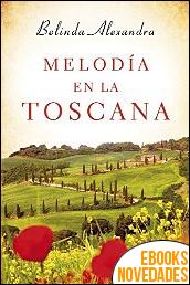 Melodía en la Toscana de Belinda Alexandra