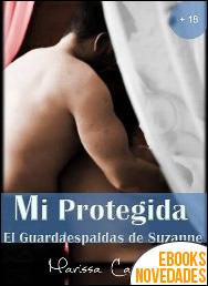 Mi protegida. El Guardaespaldas de Suzanne de Marissa Cazpri