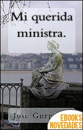 Mi querida ministra de Jose Gurpegui