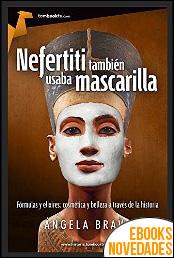 Nefertiti también usaba mascarilla de Ángela Bravo