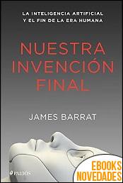 Nuestra invención final de James Barrat