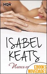 Nunca es tarde de Isabel Keats