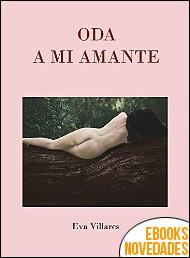 Oda a mi amante de Eva Villares