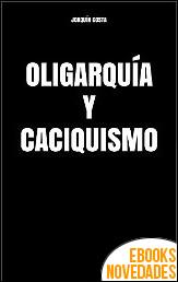 Oligarquía y caciquismo de Joaquín Costa
