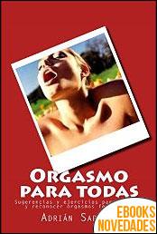 Orgasmo para todas de Adrián Sapetti