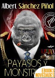 Payasos y monstruos de Albert Sánchez Piñol