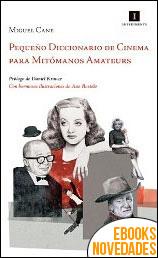 Pequeño Diccionario de Cinema para Mitómanos Amateurs de Miguel Cane