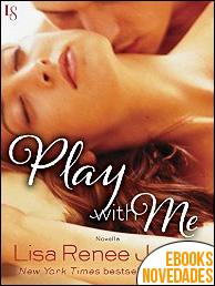 Play with me de Lisa Renee Jones