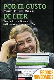 Por el gusto de leer de Juan Cruz Ruiz