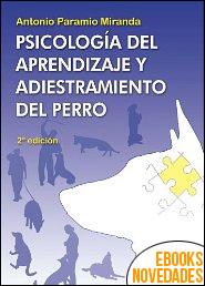 Psicología del aprendizaje y adiestramiento del perro de Antonio Paramio Miranda