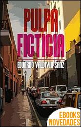 Pulpa ficticia de Eduardo Valdivia Sanz
