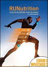 RUNutrition. Guía de Nutrición para Runners de Chema Arguedas